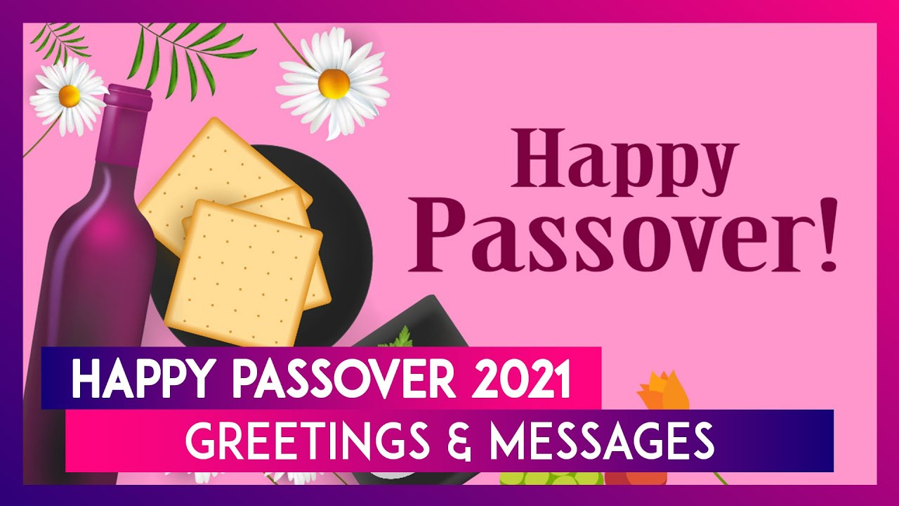 Happy Passover 19 Greetings & Messages: Chag Pesach Sameach Wishes For  the Joyous Jewish Holiday