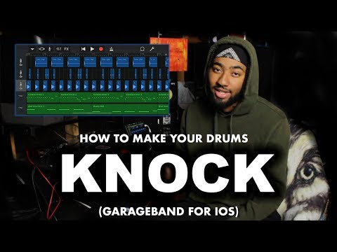 How to make your drums KNOCK on Garageband for ios