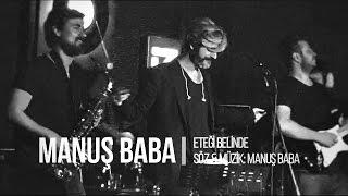 Eteğinde Belinde | Manuş Baba (Live)