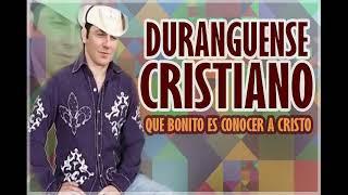 MIX ALABANZAS DURANGUENSES CRISTIANAS 2020