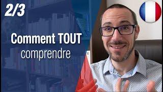 2/3 - Voilà comment tu comprendras TOUS les francophones