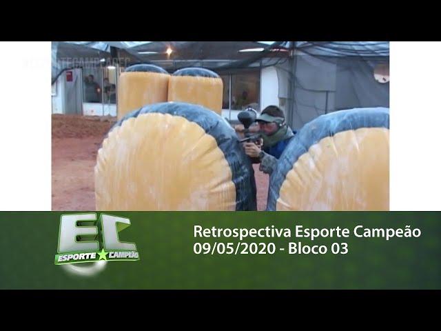 Retrospectiva Esporte Campeão 09/05/2020 - Bloco 03