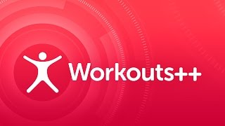 Workouts++ Walkthrough