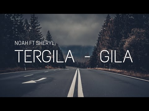 Noah ft Sheryl - Tergila - gila [ Lirik ]