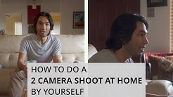 How to Do a 2 Camera Shoot at Home by Yourself