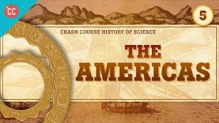 The Americas and Time Keeping: Crash Course History of Science #5