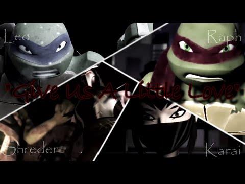 Leo Karai Raph Shreder Give Us A Little Love Youtube