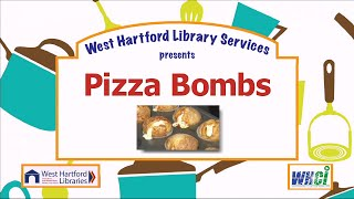 Cook With Me - Pizza Bombs - West Hartford Library Services