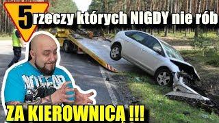 5 rzeczy których NIGDY nie rób za kierownicą !!!