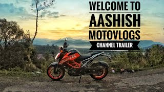 WELCOME TO MY CHANNEL | AASHISH MOTOVLOGS | CHANNEL TRAILER