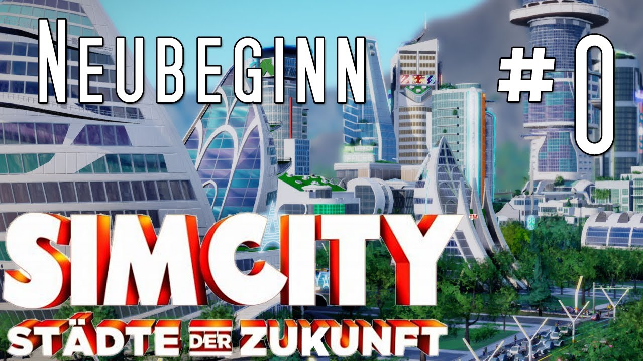 Lets Play Simcity 2013 Wieder Am Anfang 20 Städte Der