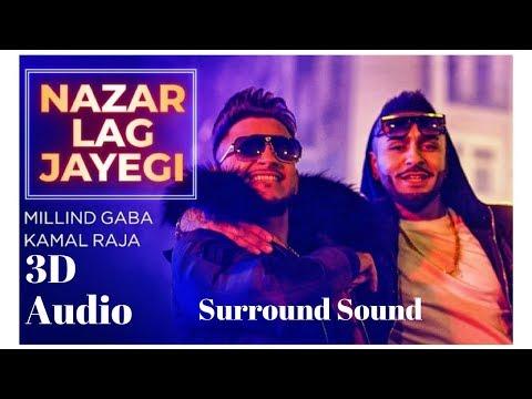 NAZAR LAG JAYEGI -Millind Gaba, Kamal Raja| Extra 3D Audio | Surround Sound | Use Headphones 👾