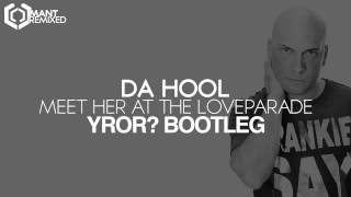 Da Hool - Meet Her At The Loveparade (YROR? Bootleg)