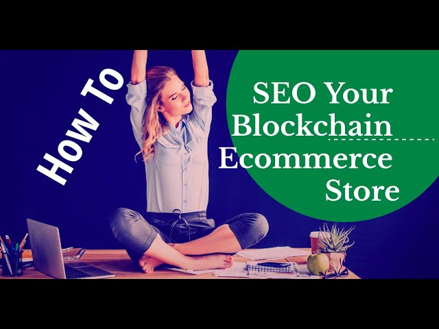 How To SEO Your Blockchain Ecommerce Store | Marketer Explains