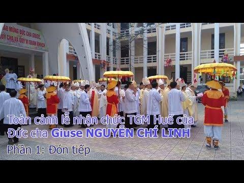 Toàn cảnh lễ nhậm chức TGM Huế của Đức cha Giuse Nguyễn Chí Linh: Phần 01 | Lời Chúa cho con