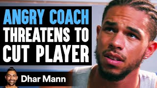 ANGRY COACH Threatens To Cut Player ft. @TrentShelton   Dhar Mann