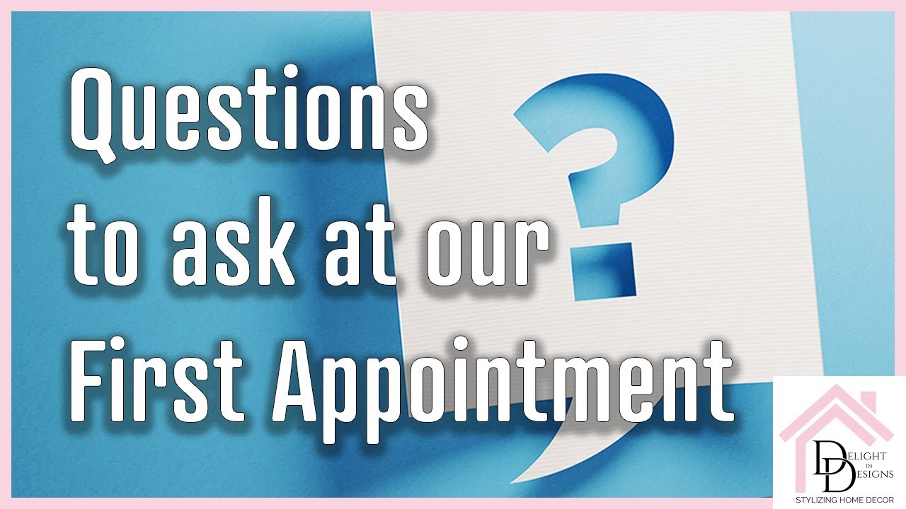Questions To Ask At Our First Appointment Delight In Designs Grand Rapids Mi Youtube