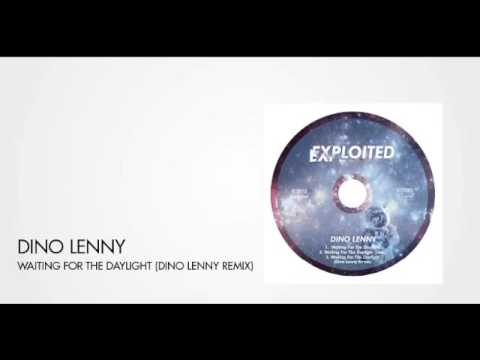 Dino Lenny - Waiting For The Daylight (Dino Lenny Remix) | Exploited