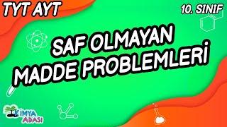 6 - Saf Olmayan Madde Problemleri