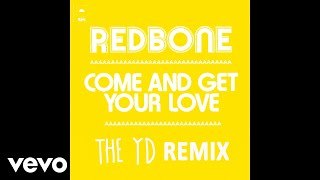 Redbone - Come and Get Your Love (Remix by The YD - Audio)