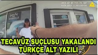 AMERİKAN POLİSİ TECAVÜZ SUÇLUSUNU İŞTE BÖYLE YAKALADI