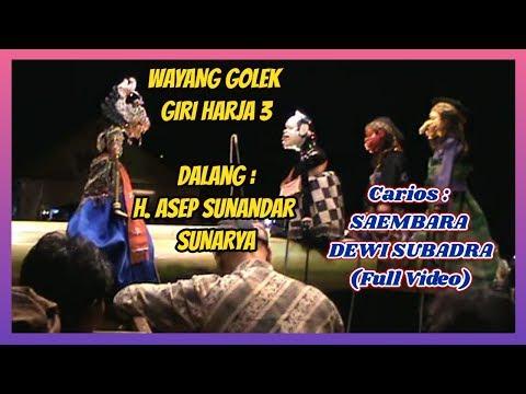 Saembara Dewi Subadra (Full Video) - H. Asep Sunandar Sunarya Giri Harja 3