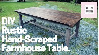 DIY Hand Scraped Farmhouse Table