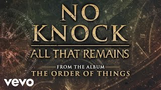 All That Remains - No Knock (audio) YouTube Videos