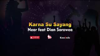 near - karna su sayang ft Dian Sorowea Karaoke No Vocal