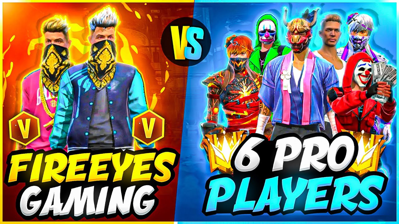 FireEyes Gaming Vs 6 Pro Players? Best Clash Battle Who will Win - Garena Free Fire