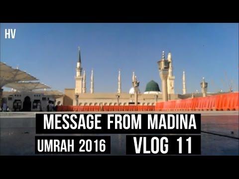 *umrah-2016*-vlog-#11---message-from-madina