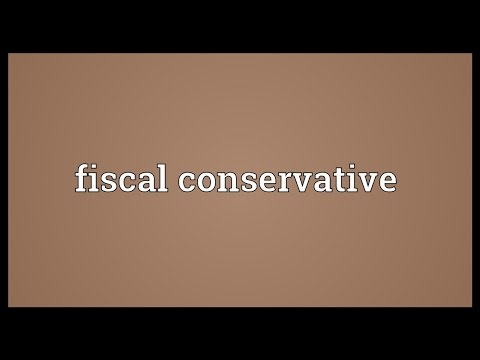 Fiscal conservative Meaning