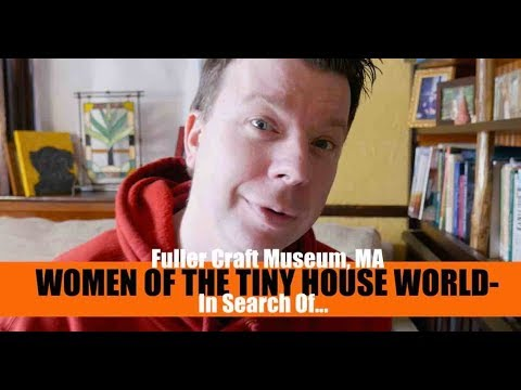 The Women Of The Tiny House Scene..... In Search of...