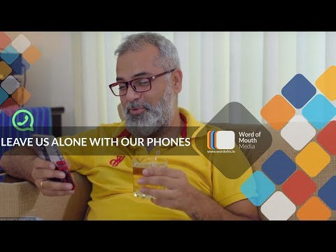 Leave Us Alone With Our Phone | Word Of Mouth Media