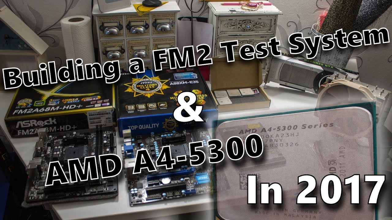 Building A Fm2 Test System Amd A4 5300 In 2017 Youtube