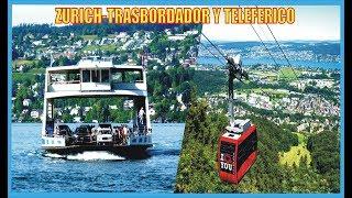 Teleferico y Trasbordador-Zurich-Suiza-Producciones Vicari.(Juan Franco Lazzarini)