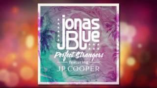 Jonas Blue - Perfect Strangers (feat. JP Cooper) [Snippet] [2]