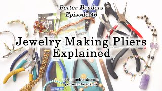 Jewelry Making Pliers Explained - Better Beader Episode 46 by PotomacBeads