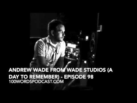 Andrew Wade from Wade Studios (A Day To Remember) - Episode 98