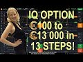 IQ Option Real Money method#13: €100 to €13,000 in 13 steps, €8,132 to €13,000 in 60 min!