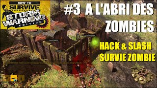 #3 A l'abri des zombies (FR) How To Survive Storm Warning Edition