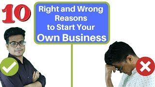 10 Right and Wrong Reasons to Start Your Own Business
