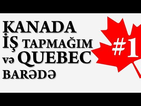 Kanadaya Yol #1 | Kanadada iş tapmağım və Quebec barədə