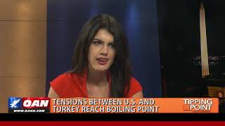 Tensions between U.S. & Turkey reach a boiling point