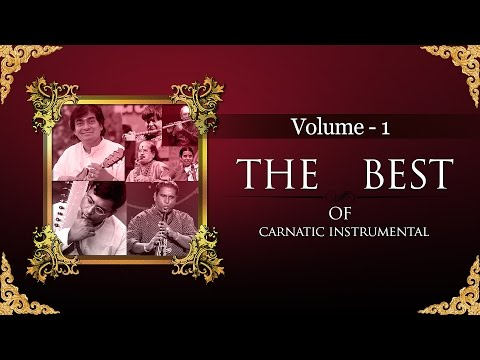 The Best Of Carnatic Instrumental I Vol 1 I Audio Jukebox I Carnatic I Instrumental I N Ravikiran