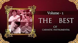 The Best Of Carnatic Instrumental I Vol 1 I Audio Jukebox I Carnatic I Instrumental I N Ravikiran
