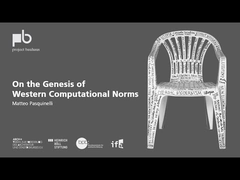 Can the Universal Be Specific? – Matteo Pasquinelli: On the Genesis of Western Computational Norms