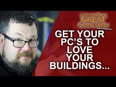 Great GM - Creating Attachment between Player Characters and Structures - Game Master Tips RPG