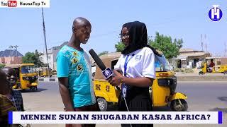 Menene Sunan Shugaban Kasar Africa  Street Questions