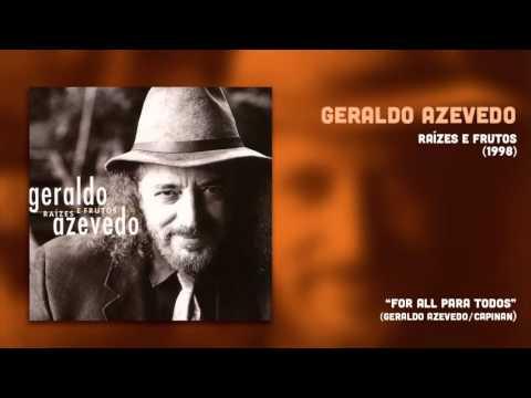 Geraldo Azevedo - For All Para Todos (Raízes e Frutos 2) [Áudio Oficial]